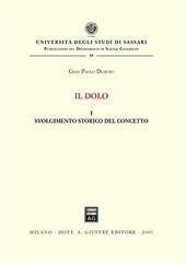 Il dolo. Vol. 1: Svolgimento storico del concetto.