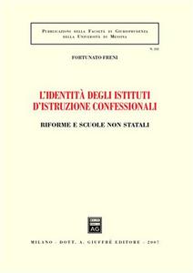 Libro L' identità degli istituti d'istruzione confessionali. Riforme e scuole non statali Fortunato Freni