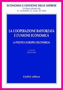 Libro La cooperazione rafforzata e l'Unione economica. La politica europea dell'energia