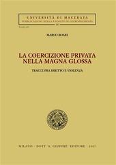 La coercizione privata nella Magna Glossa. Tracce fra diritto e violenza
