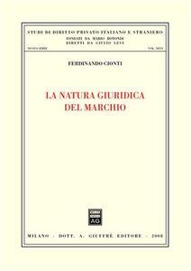 Foto Cover di La natura giuridica del marchio, Libro di Ferdinando Cionti, edito da Giuffrè