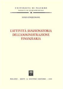 Foto Cover di L' attività sanzionatoria dell'amministrazione finanziaria, Libro di Luigi Cinquemani, edito da Giuffrè