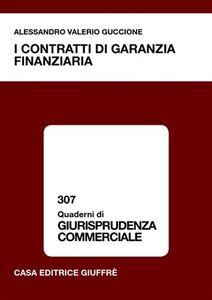 Libro I contratti di garanzia finanziaria Alessandro V. Guccione