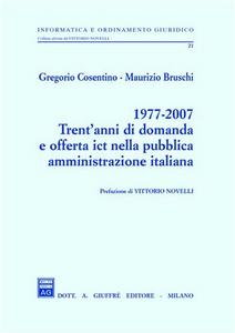 Libro 1977-2007 trent'anni di domanda e offerta ICT nella pubblica amministrazione italiana Gregorio Cosentino , Maurizio Bruschi