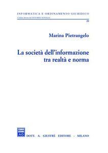Libro La società dell'informazione tra realtà e norma Marina Pietrangelo