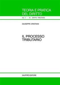Libro Il processo tributario Giuseppe Cristiani