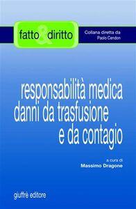 Libro Responsabilità medica danni da trasfusione e da contagio