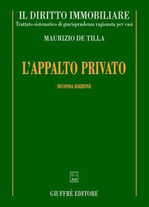 Libro L' appalto privato Maurizio De Tilla