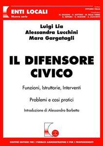 Libro Il difensore civico Luigi Lia , Alessandra Lucchini , Mara Gargatagli