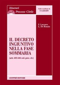 Il decreto ingiuntivo nella fase sommaria (artt. 633-644 Cod. proc. civ.)