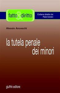 Libro La tutela penale dei minori Alessio Anceschi