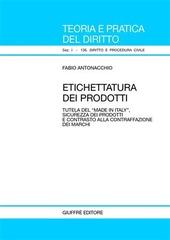 Etichettatura dei prodotti. Tutela del «Made in Italy», sicurezza dei prodotti e contrasto alla contraffazione dei marchi