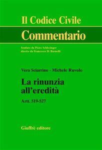 Libro La rinunzia all'eredità. Artt. 519-527 Vera Sciarrino , Michele Ruvolo