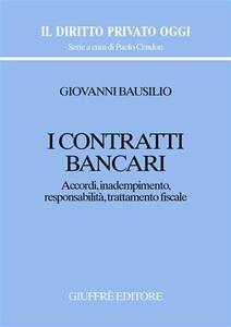 I contratti bancari. Accordi, inadempimento, responsabilità, trattamento fiscale