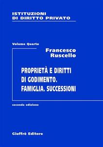 Libro Istituzioni di diritto privato. Vol. 4: Proprietà e diritti di godimento. Famiglia. Successioni. Francesco Ruscello