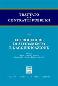 Trattato sui contratti pubblici. Vol. 3: Le procedure di affidamento e l'aggiudicazione.