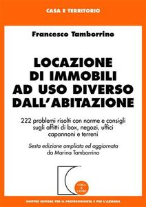 Foto Cover di Locazioni di immobili ad uso diverso dall'abitazione, Libro di Francesco Tamborrino, edito da Giuffrè