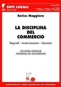 La disciplina del commercio. Requisiti, autorizzazioni, sanzioni