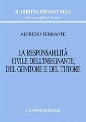 La responsabilità civile dell'insegnante, del genitore e del tutore