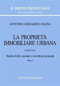 Libro La proprietà immobiliare urbana. Vol. 6: Tutela civile e penale e risvolti processuali.