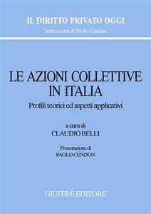 Libro Le azioni collettive in Italia. Profili teorici ed aspetti applicativi. Atti del Convegno (Roma, 16 febbraio 2007)