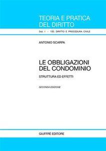 Libro Le obbligazioni del condominio. Struttura ed effetti Antonio Scarpa