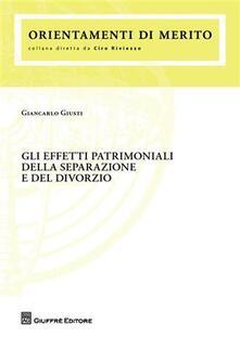 Gli effetti patrimoniali della separazione e del divorzio - Giancarlo Giusti - copertina