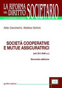 Libro Società cooperative e mutue assicuratrici (artt. 2511-2548 C. c.) Aldo Ceccherini , Stefano Schirò