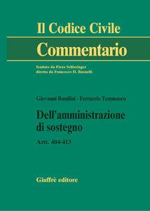 Libro Dell'amministrazione di sostegno. Artt. 404-413 Giovanni Bonilini , Ferruccio Tommaseo