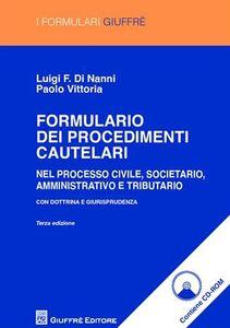 Foto Cover di Formulario dei procedimenti cautelari. Con CD-ROM, Libro di Luigi F. Di Nanni,Paolo Vittoria, edito da Giuffrè