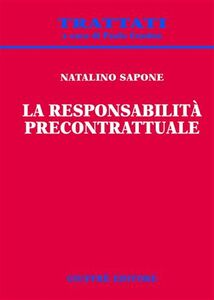 Foto Cover di La responsabilità precontrattuale, Libro di Natalino Sapone, edito da Giuffrè