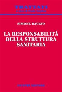 Libro La responsabilità della struttura sanitaria Simone Baggio