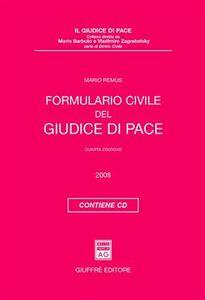 Foto Cover di Formulario civile del giudice di pace. Con CD-ROM, Libro di Mario Remus, edito da Giuffrè