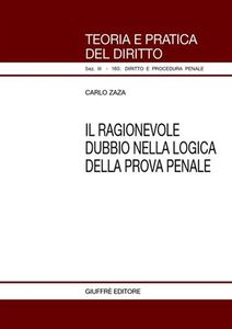 Libro Il ragionevole dubbio nella logica della prova penale Carlo Zaza