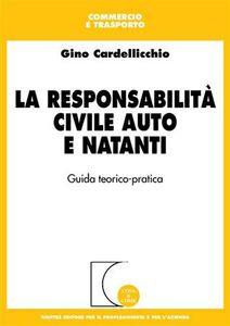 Foto Cover di La responsabilità civile auto e natanti. Guida teorico-pratica, Libro di Gino Cardellicchio, edito da Giuffrè
