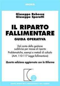 Foto Cover di Il riparto fallimentare, Libro di Giuseppe Rebecca,Giuseppe Sperotti, edito da Giuffrè