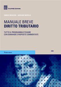 Foto Cover di Diritto tributario. Manuale breve, Libro di Enrico Manzon,Adriano Modolo, edito da Giuffrè