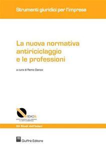 Libro La nuova normativa antiriciclaggio e le professioni