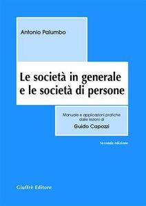 Libro Le società in generale e le società di persone Antonio Palumbo