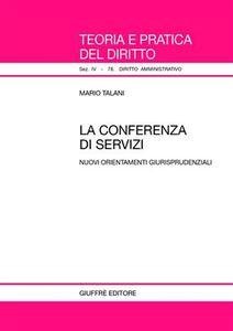 Libro La conferenza di servizi. Nuovi orientamenti giurisprudenziali Mario Talani