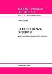 La conferenza di servizi. Nuovi orientamenti giurisprudenziali