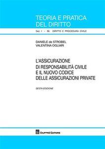 Foto Cover di L' assicurazione di responsabilità civile e il nuovo codice delle assicurazioni private, Libro di Daniele De Strobel,Valentina Ogliari, edito da Giuffrè