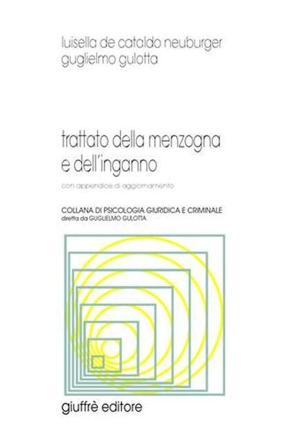 Trattato della menzogna e dell'inganno. Con appendice di aggiornamento - Luisella De Cataldo Neuburger - copertina