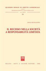 Libro Il recesso nella società a responsabilità limitata Paolo Revigliono