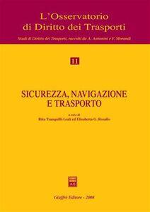 Foto Cover di Sicurezza, navigazione e trasporto, Libro di Rita Tranquilli Leali,Elisabetta G. Rosafio, edito da Giuffrè