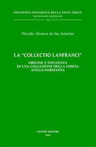 Libro La «Collectio Lanfranci». Origine e influenza di una collezione della Chiesa anglo-normanna Nicolás Álvarez de Las Asturias