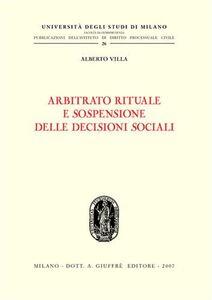 Libro Arbitrato rituale e sospensione delle decisioni sociali Alberto Villa