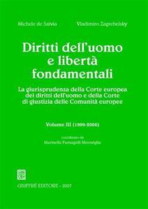 Diritti dell'uomo e libertà fondamentali. La giurisprudenza della Corte europea dei diritti dell'uomo e della Corte di giustizia delle Comunità europee