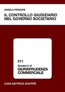 Libro Il controllo giudiziario nel governo societario Angela Principe