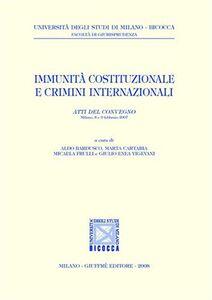 Libro Immunità costituzionali e crimini internazionali. Atti del Convegno (Milano, 8-9 febbraio 2007)